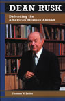 link and cover image for the book Dean Rusk: Defending the American Mission Abroad