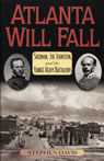 link and cover image for the book Atlanta Will Fall: Sherman, Joe Johnston, and the Yankee Heavy Battalions