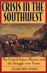 link and cover image for the book Crisis in the Southwest: The United States, Mexico, and the Struggle over Texas