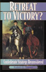 link and cover image for the book Retreat to Victory?: Confederate Strategy Reconsidered
