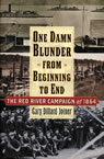 link and cover image for the book One Damn Blunder from Beginning to End: The Red River Campaign of 1864