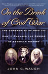 link and cover image for the book On the Brink of Civil War: The Compromise of 1850 and How It Changed the Course of American History