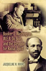 link and cover image for the book Booker T. Washington, W.E.B. Du Bois, and the Struggle for Racial Uplift