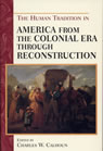 link and cover image for the book The Human Tradition in America from the Colonial Era through Reconstruction