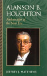 link and cover image for the book Alanson B. Houghton: Ambassador of the New Era