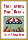 link and cover image for the book Public Insurance and Private Markets