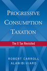 link and cover image for the book Progressive Consumption Taxation: The X-Tax Revisited