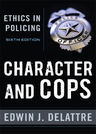 link and cover image for the book Character and Cops: Ethics in Policing, 6th Edition