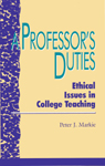 link and cover image for the book A Professor's Duties: Ethical Issues in College Teaching
