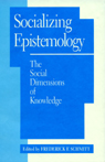 link and cover image for the book Socializing Epistemology: The Social Dimensions of Knowledge
