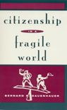 link and cover image for the book Citizenship in a Fragile World