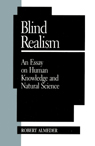 link and cover image for the book Blind Realism: An Essay on Human Knowledge and Natural Science