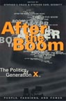 link and cover image for the book After the Boom: The Politics of Generation X