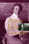 link and cover image for the book The Voice of Anna Julia Cooper: Including A Voice From the South and Other Important Essays, Papers, and Letters