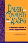link and cover image for the book Diversity and Community in the Academy: Affirmative Action in Faculty Appointments