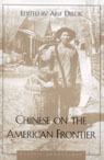 link and cover image for the book Chinese on the American Frontier