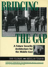 link and cover image for the book Bridging the Gap: A Future Security Architecture for the Middle East