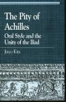 link and cover image for the book The Pity of Achilles: Oral Style and the Unity of the Iliad