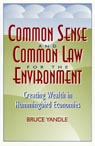 link and cover image for the book Common Sense and Common Law for the Environment: Creating Wealth in Hummingbird Economies