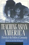 link and cover image for the book Teaching Asian America: Diversity and the Problem of Community