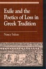 link and cover image for the book Exile and the Poetics of Loss in Greek Tradition