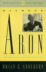 link and cover image for the book Raymond Aron: The Recovery of the Political