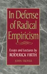 link and cover image for the book In Defense of Radical Empiricalism: Essays and Lectures by Roderick Firth