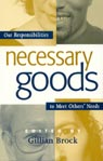 link and cover image for the book Necessary Goods: Our Responsibilities to Meet Others Needs