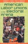 link and cover image for the book American Labor Unions in the Electoral Arena