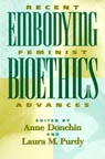 link and cover image for the book Embodying Bioethics: Recent Feminist Advances