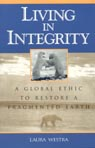 link and cover image for the book Living in Integrity: A Global Ethic to Restore a Fragmented Earth