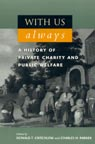 link and cover image for the book With Us Always: A History of Private Charity and Public Welfare