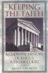 link and cover image for the book Keeping the Faith: A Cultural History of the U.S. Supreme Court