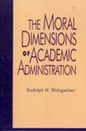 link and cover image for the book The Moral Dimensions of Academic Administration