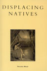 link and cover image for the book Displacing Natives: The Rhetorical Production of Hawai'i, KDenn