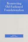 link and cover image for the book Resurrecting Old-Fashioned Foundationalism