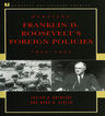 link and cover image for the book Debating Franklin D. Roosevelt's Foreign Policies, 1933–1945