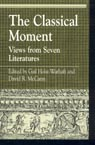 link and cover image for the book The Classical Moment: Views from Seven Literatures