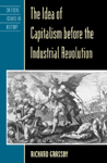 link and cover image for the book The Idea of Capitalism before the Industrial Revolution