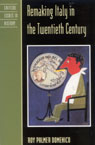 link and cover image for the book Remaking Italy in the Twentieth Century