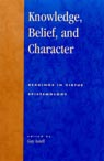 link and cover image for the book Knowledge, Belief, and Character: Readings in Contemporary Virtue Epistemology
