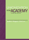 link and cover image for the book Unionization in the Academy: Visions and Realities