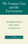 link and cover image for the book The Common Law and the Environment: Rethinking the Statutory Basis for Modern Environmental Law
