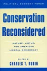 link and cover image for the book Conservation Reconsidered: Nature, Virtue, and American Liberal Democracy
