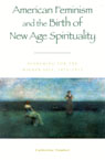 link and cover image for the book American Feminism and the Birth of New Age Spirituality: Searching for the Higher Self, 1875-1915