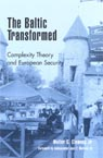 link and cover image for the book The Baltic Transformed: Complexity Theory and European Security