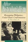 link and cover image for the book After Postcolonialism: Remapping PhilippinesDUnited States Confrontations