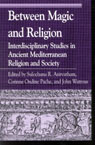 link and cover image for the book Between Magic and Religion: Interdisciplinary Studies in Ancient Mediterranean Religion and Society