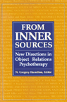link and cover image for the book From Inner Sources: New Directions in Object Relations Psychotherapy