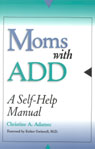 link and cover image for the book Moms with ADD: A Self-Help Manual